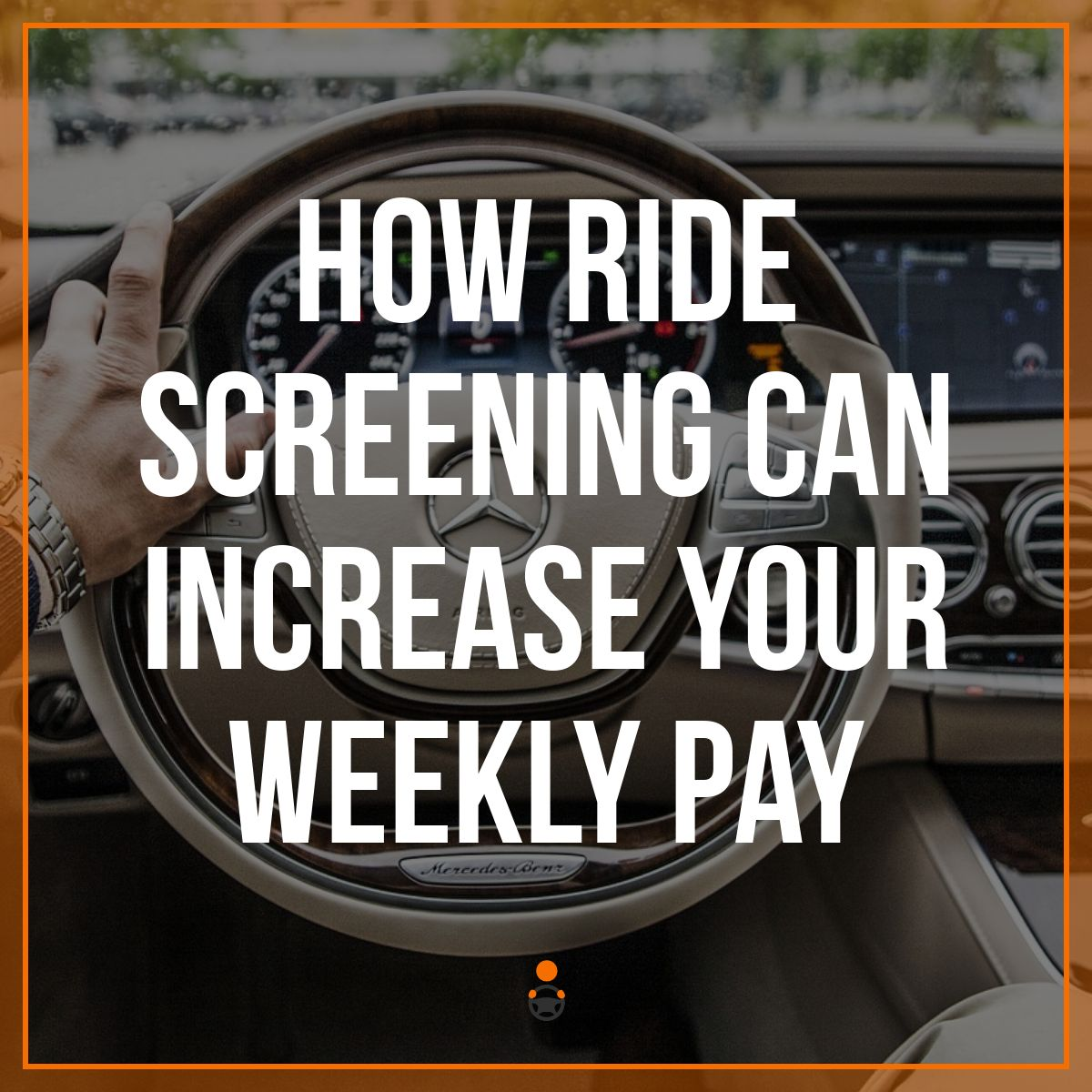 How Ride Screening Can Increase Your Weekly Paycheck