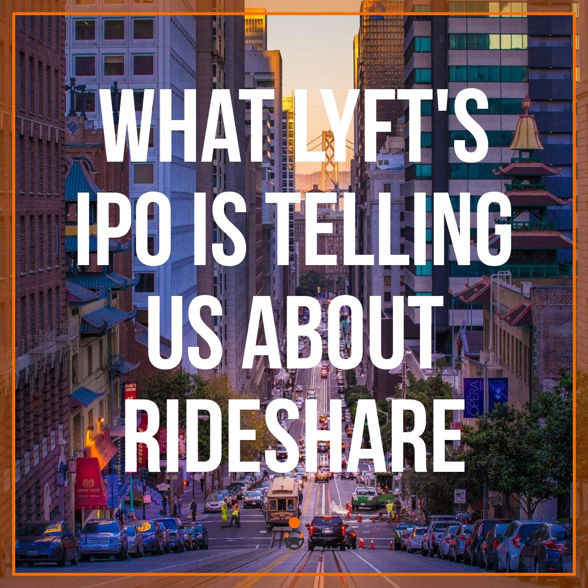 What Lyft's IPO is Telling Us About Rideshare