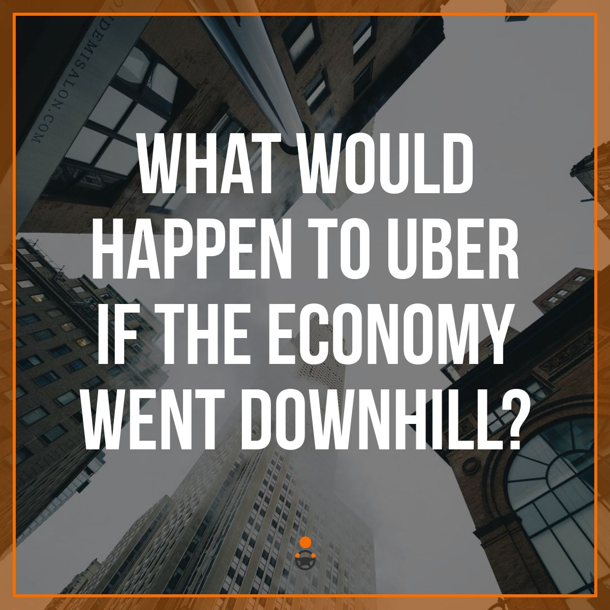 What Would Happen To Uber & Lyft in an Economic Downturn?