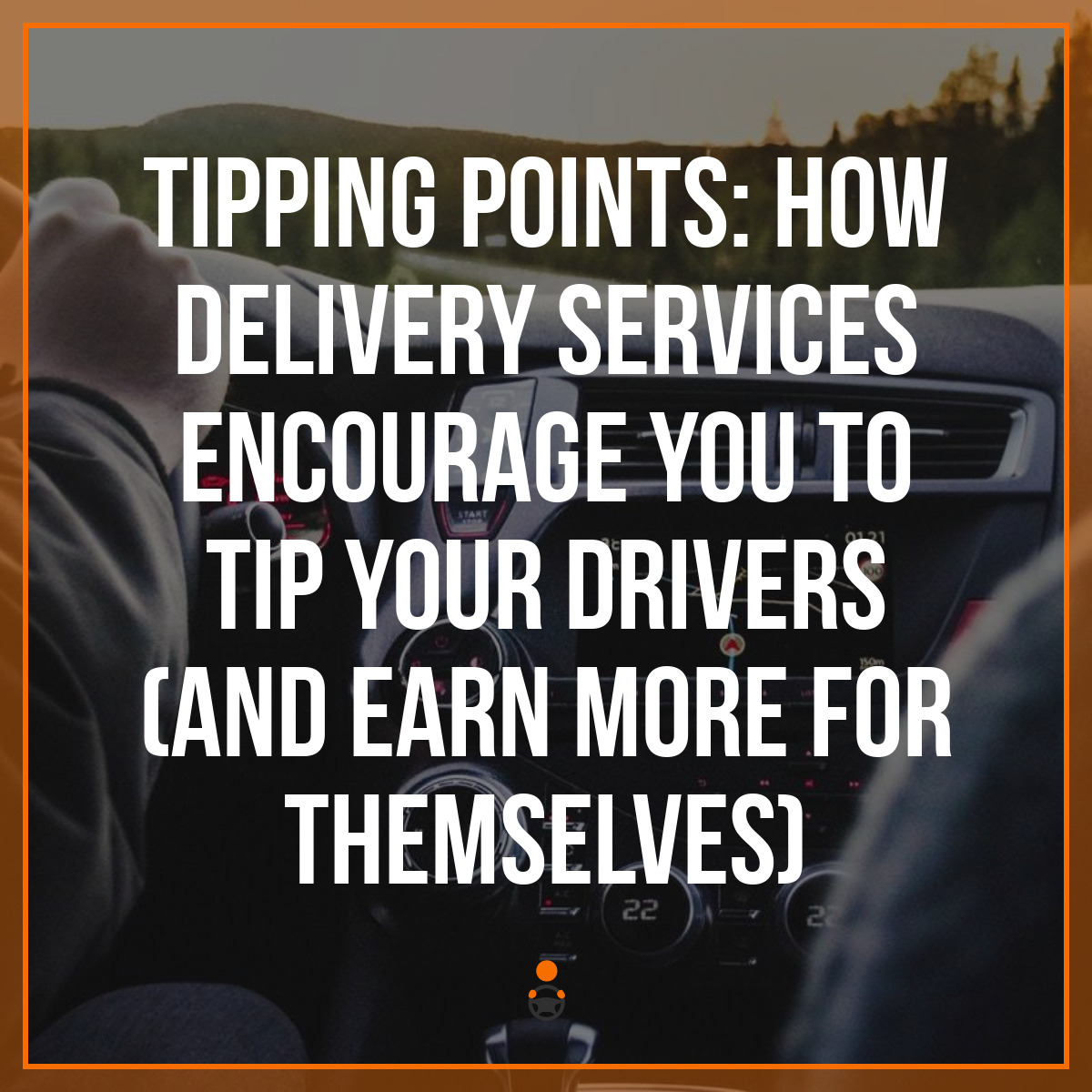 Tipping Points: How Delivery Services Encourage You to Tip Your Drivers (and Earn More for Themselves)