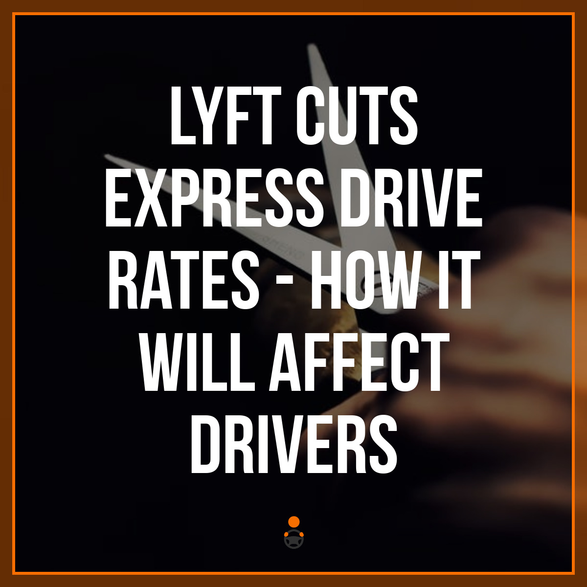 Lyft Cuts Express Drive Rates – How it Will Affect Drivers