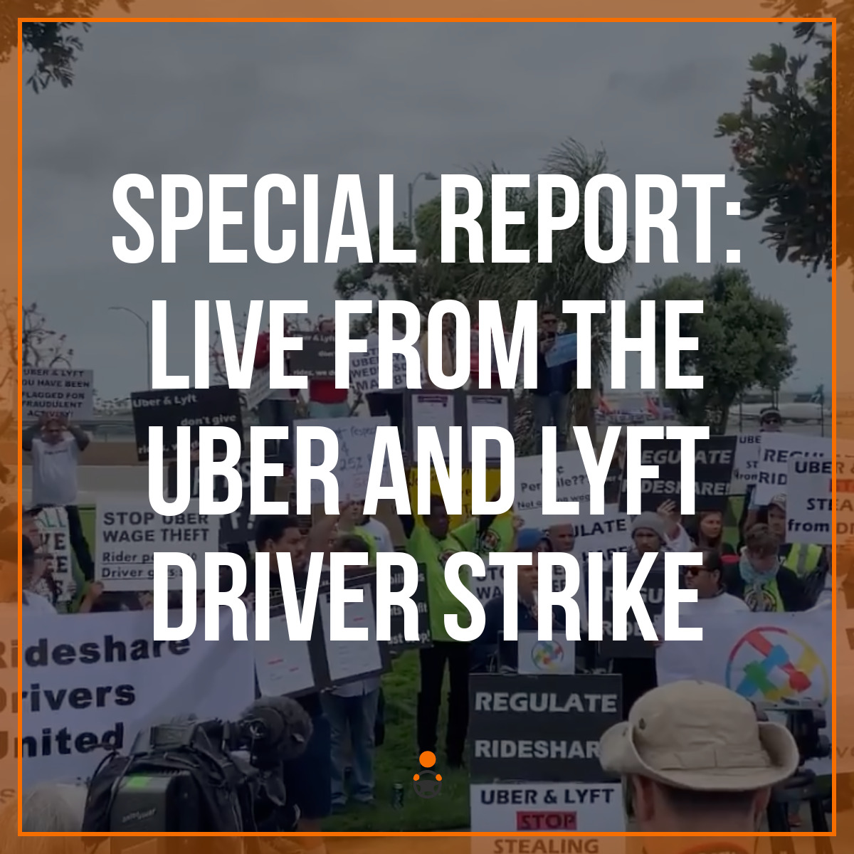 Special Report: Live From the Uber and Lyft Driver Strike