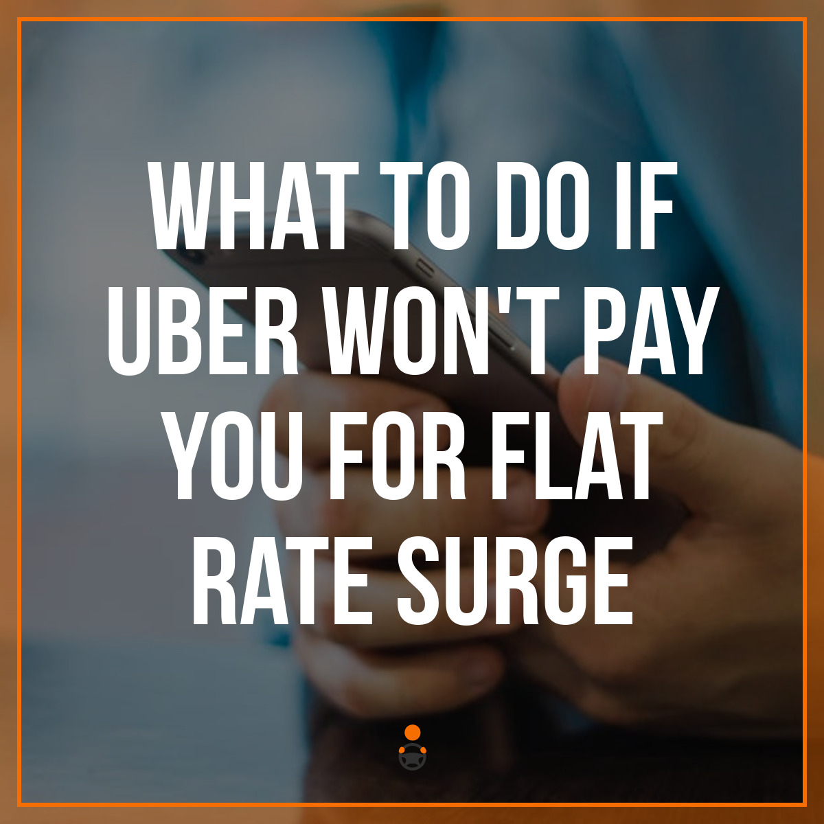 What to Do If Uber Won't Pay You for Flat Rate Surge