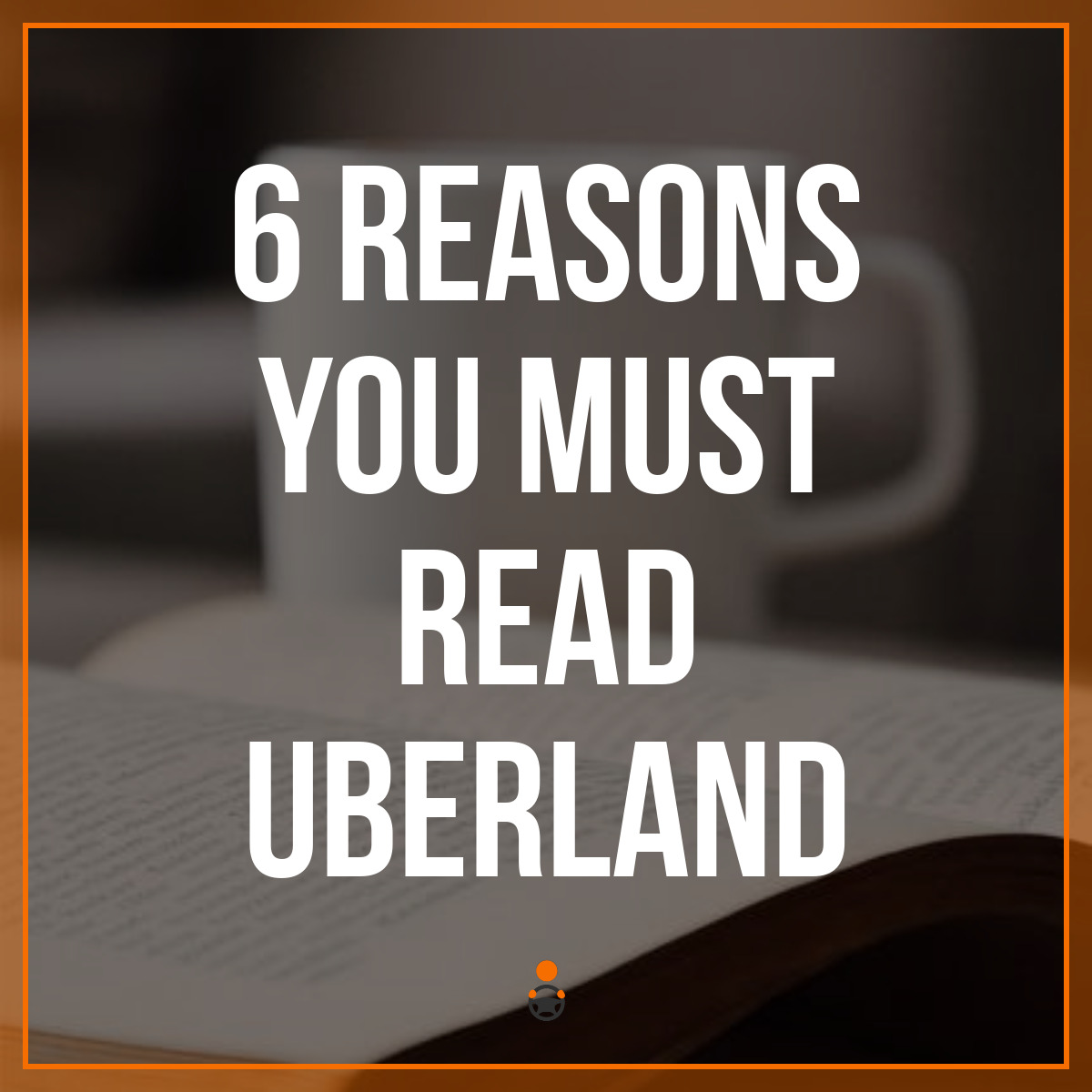 6 Reasons You Must Read Uberland
