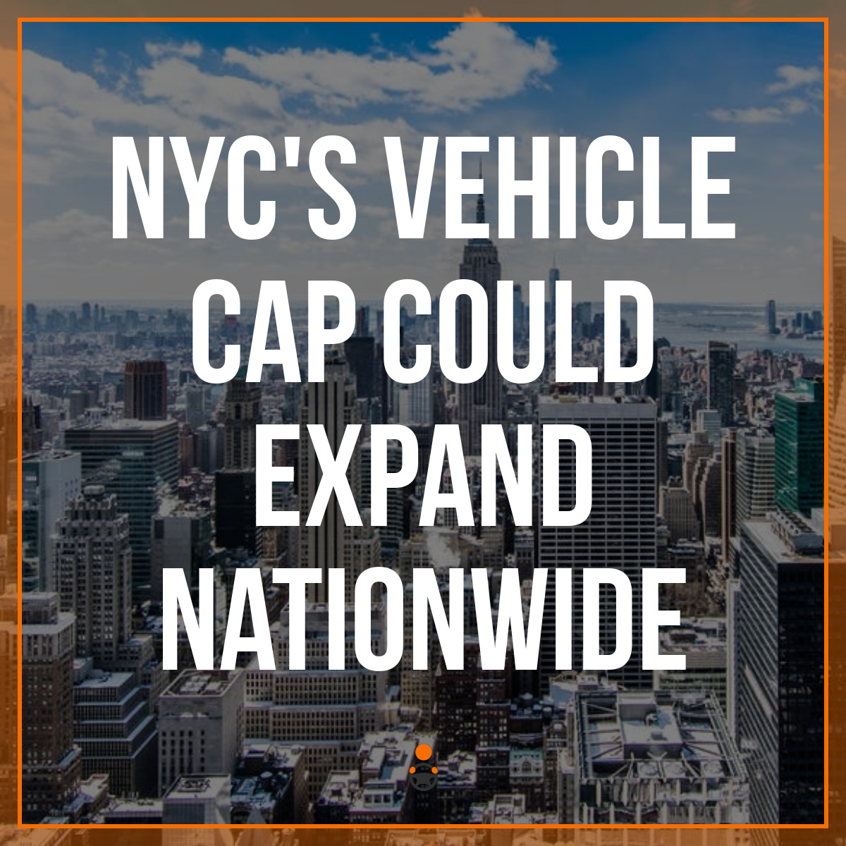 NYC's Vehicle Cap Could Expand Nationwide