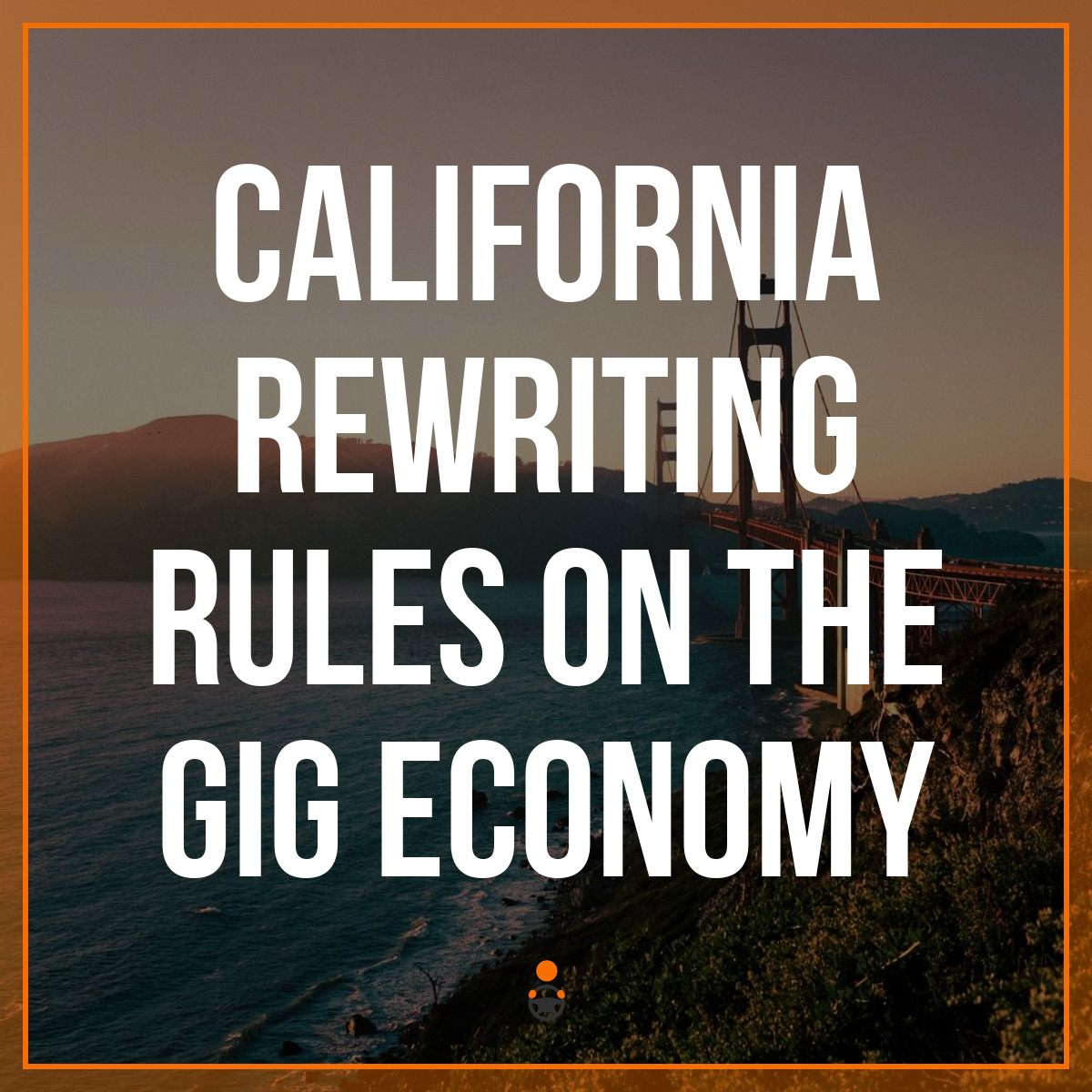 California Rewriting Rules on the Gig Economy