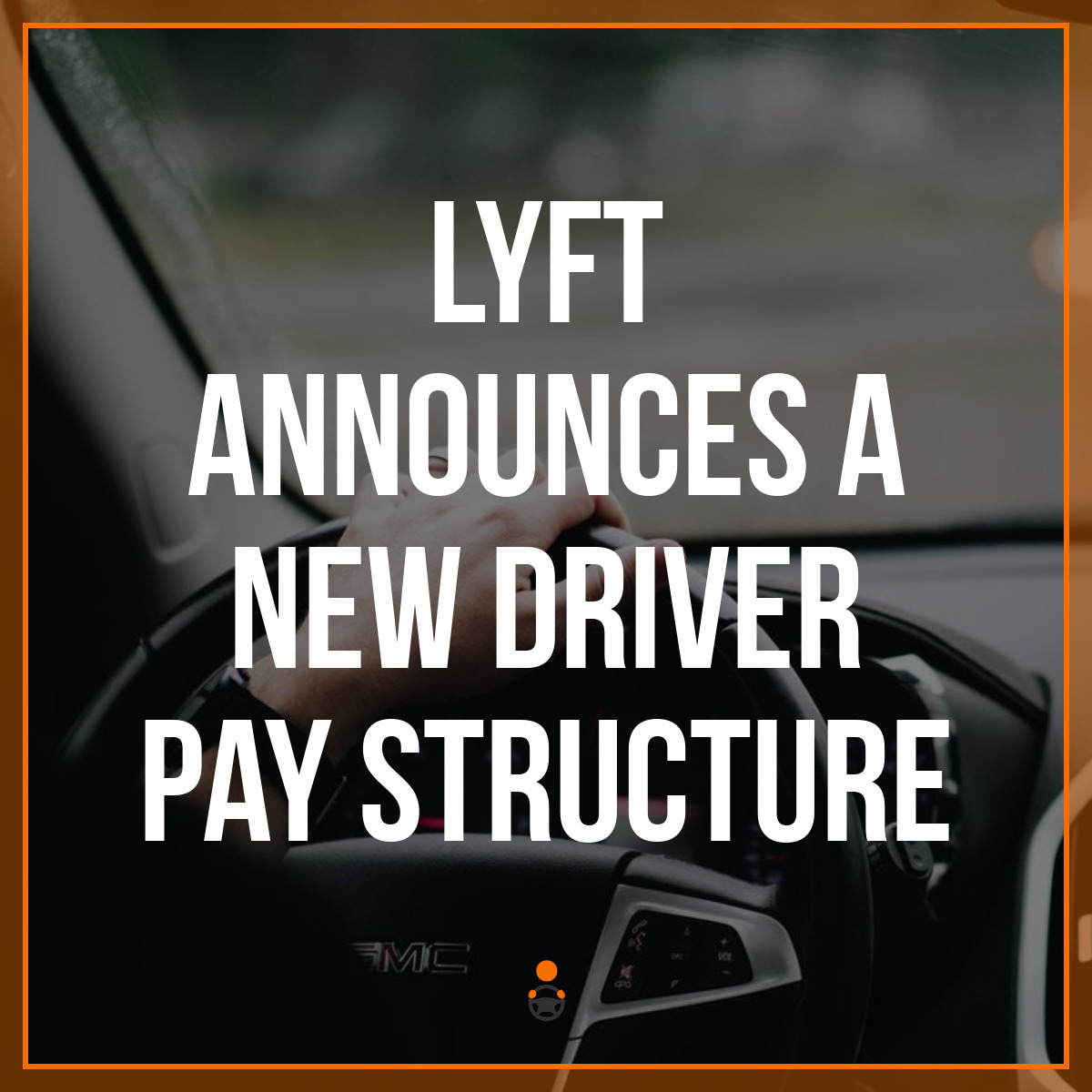 Get Paid for Pickup Time – Lyft Announces a New Driver Pay Structure