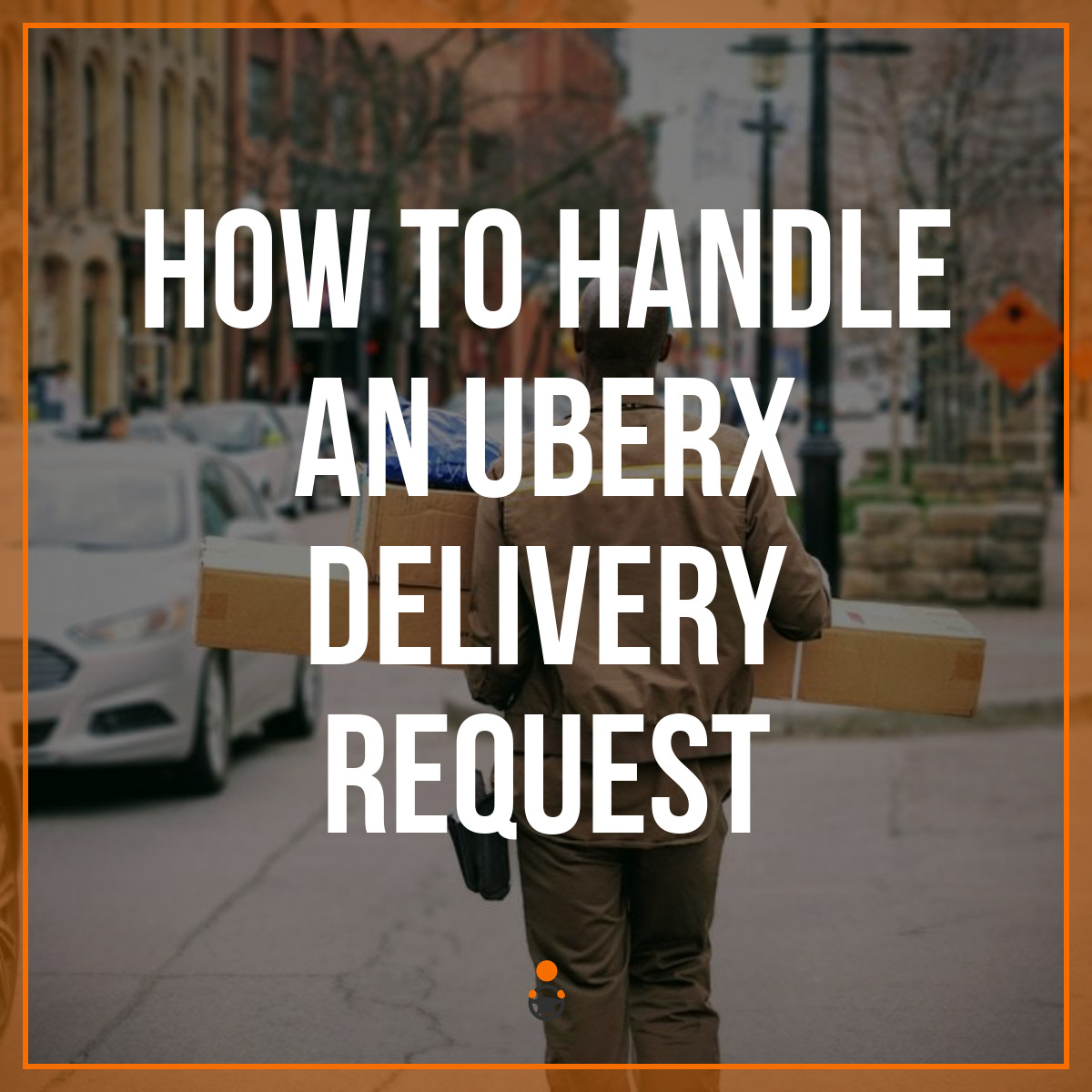How to Handle an UberX Delivery Request