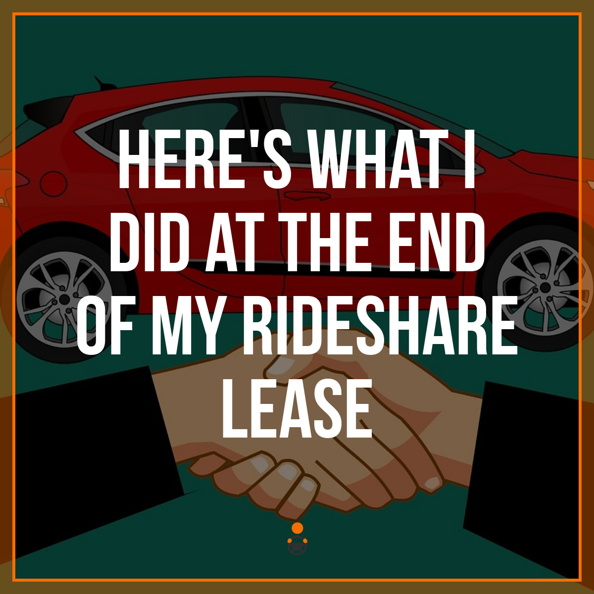Here's What I Did at the End of My Rideshare Lease
