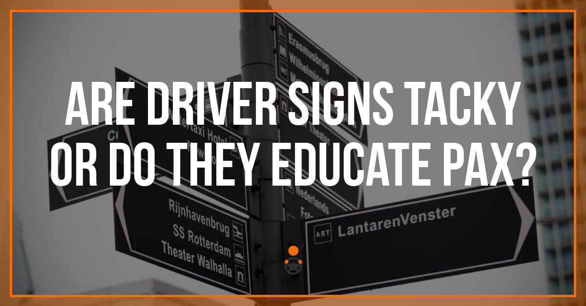 Are Driver Signs Tacky or Do They Educate Pax?