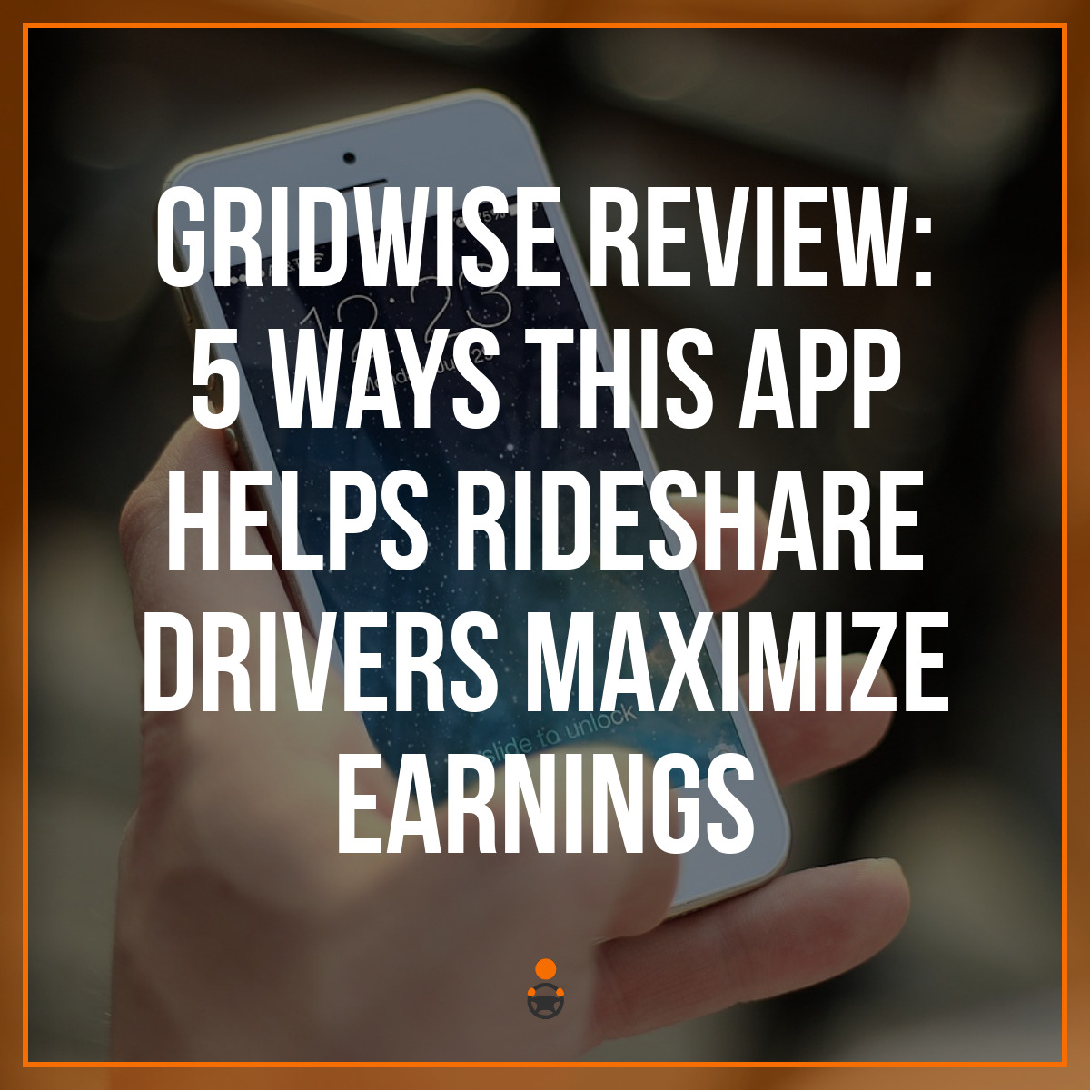 Gridwise Review: 5 Ways This App Helps Rideshare Drivers