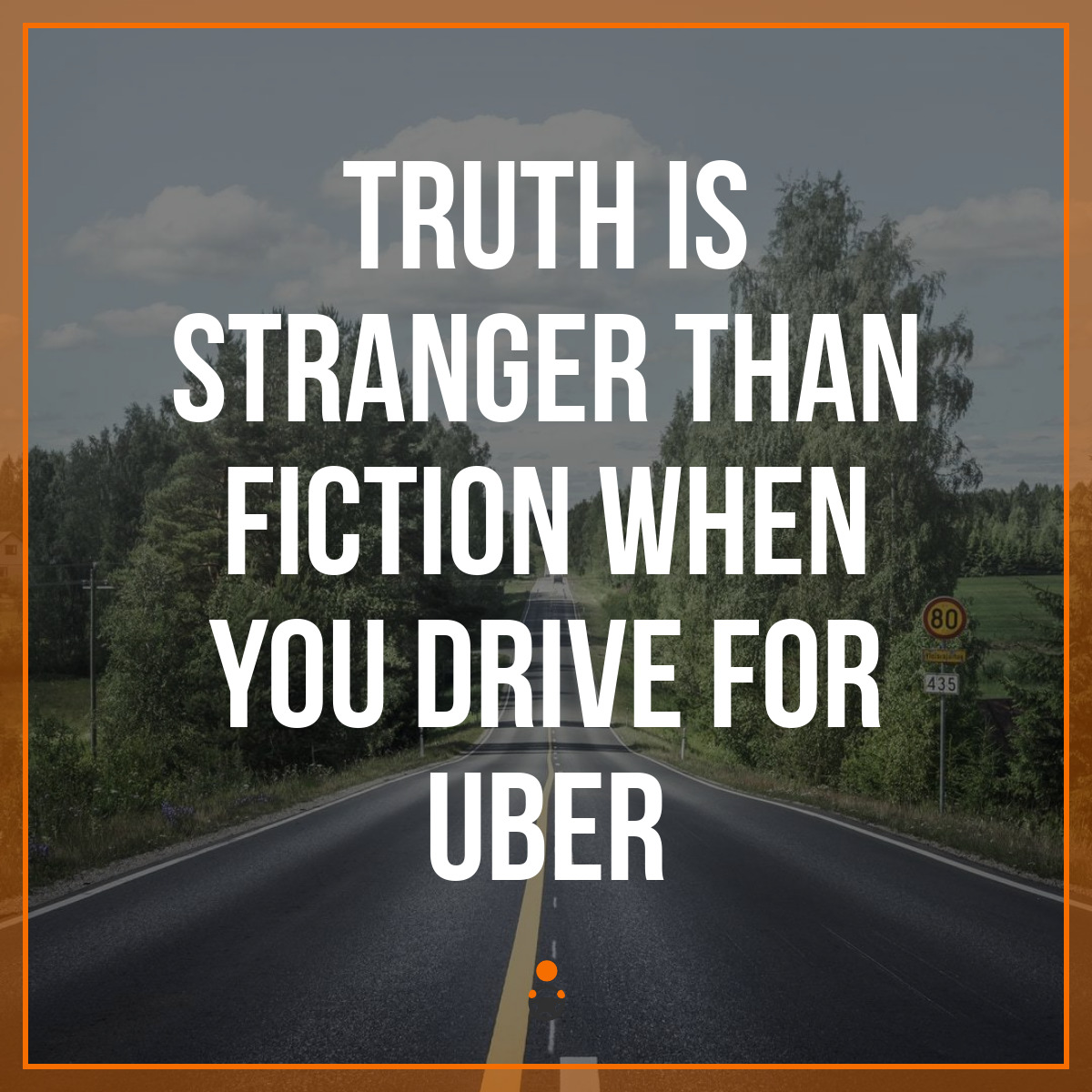 Truth is Stranger Than Fiction When You Drive for Uber