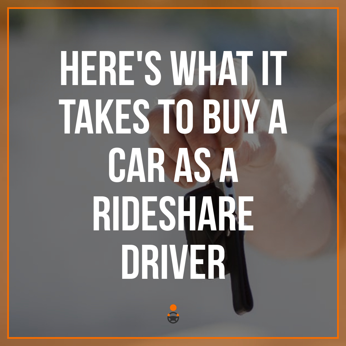 Here's What it Takes to Buy a Car as a Rideshare Driver