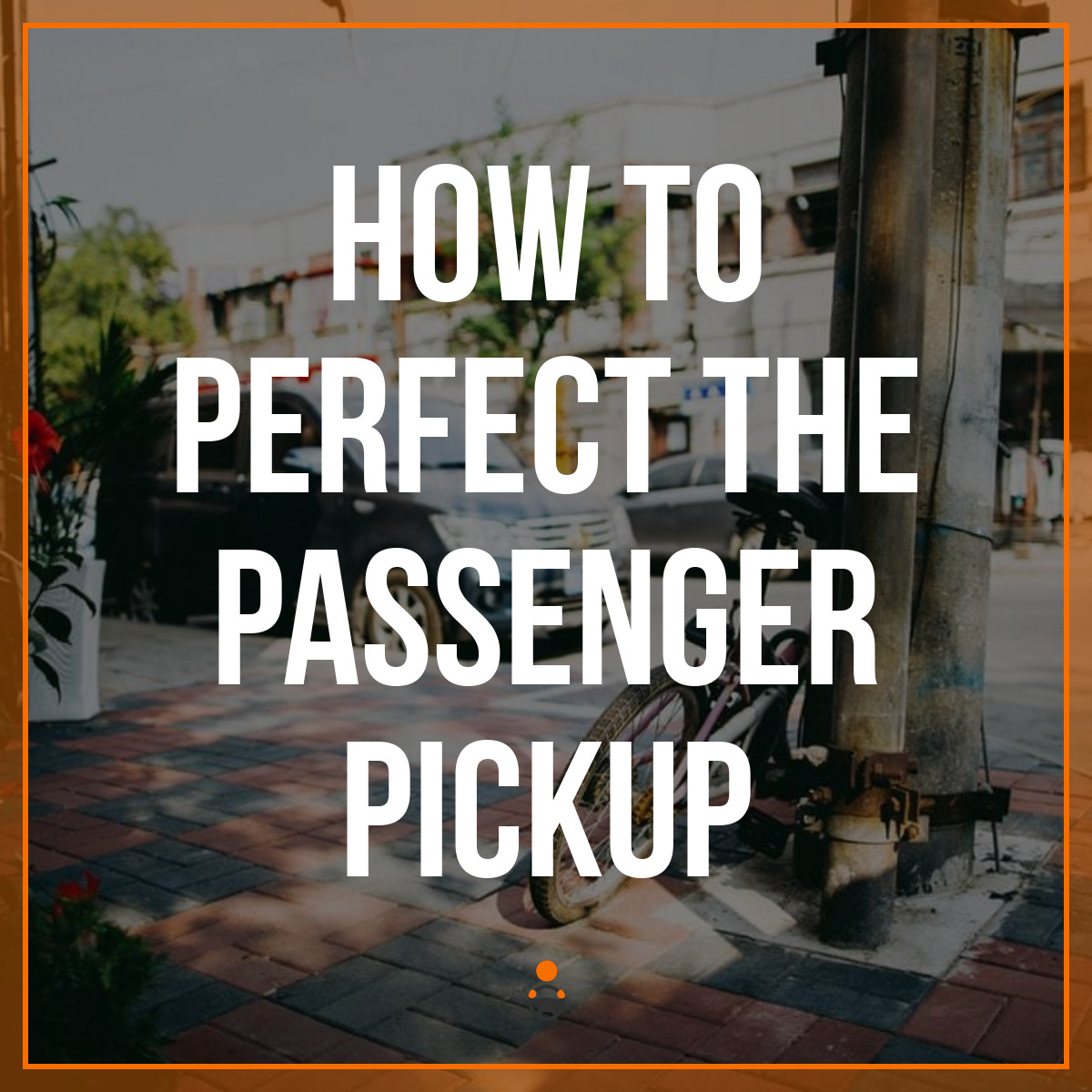 How to Perfect the Passenger Pickup