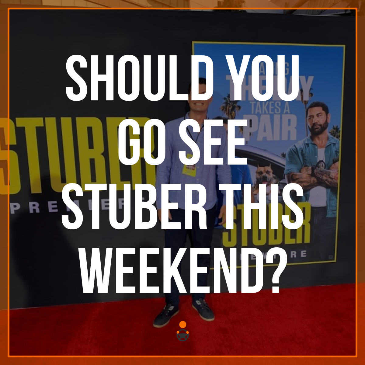 Should You Go See Stuber This Weekend?