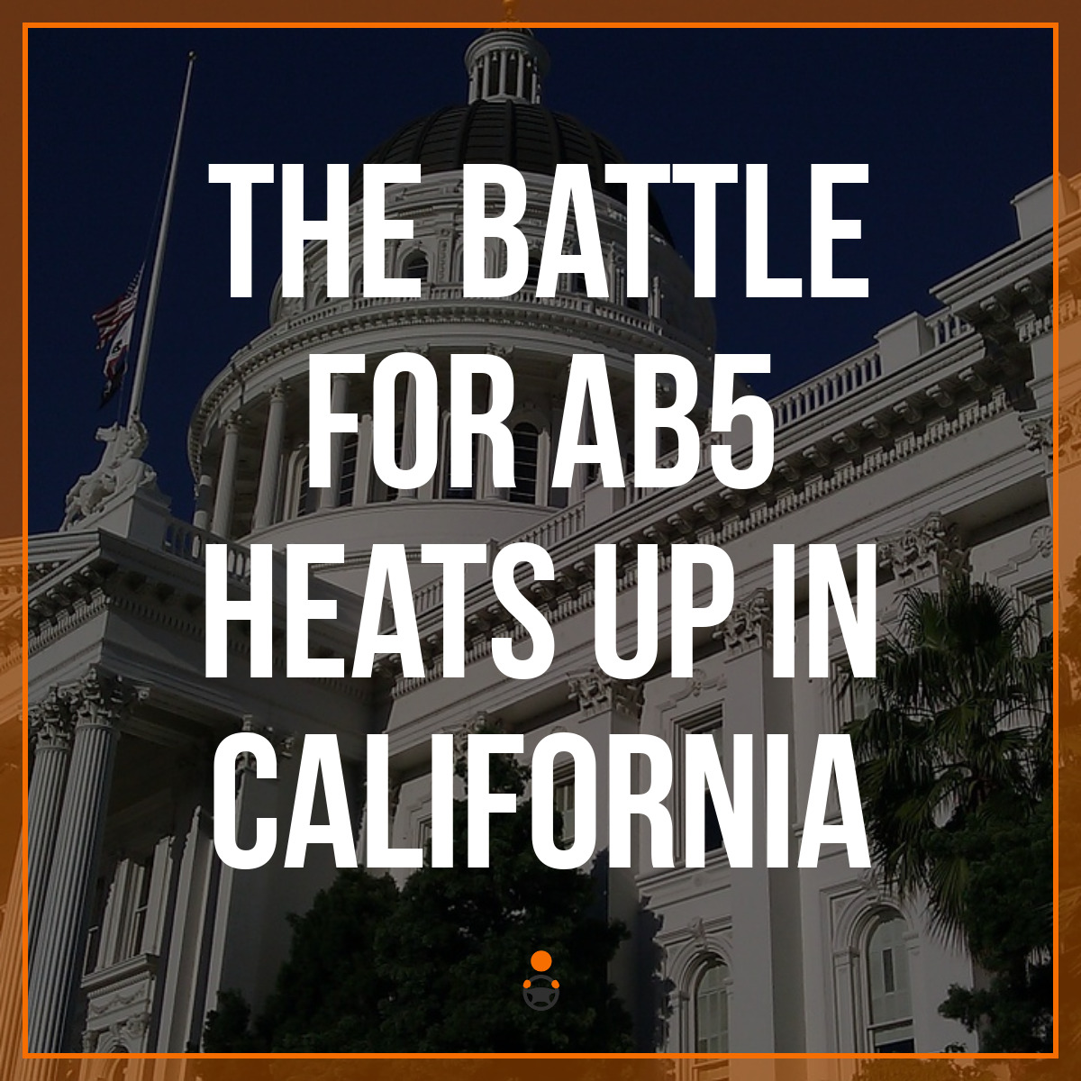 The Battle for AB5 Heats Up in California