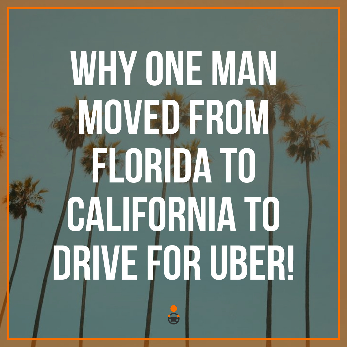 Moving From Florida To San Francisco To Become An Uber Driver