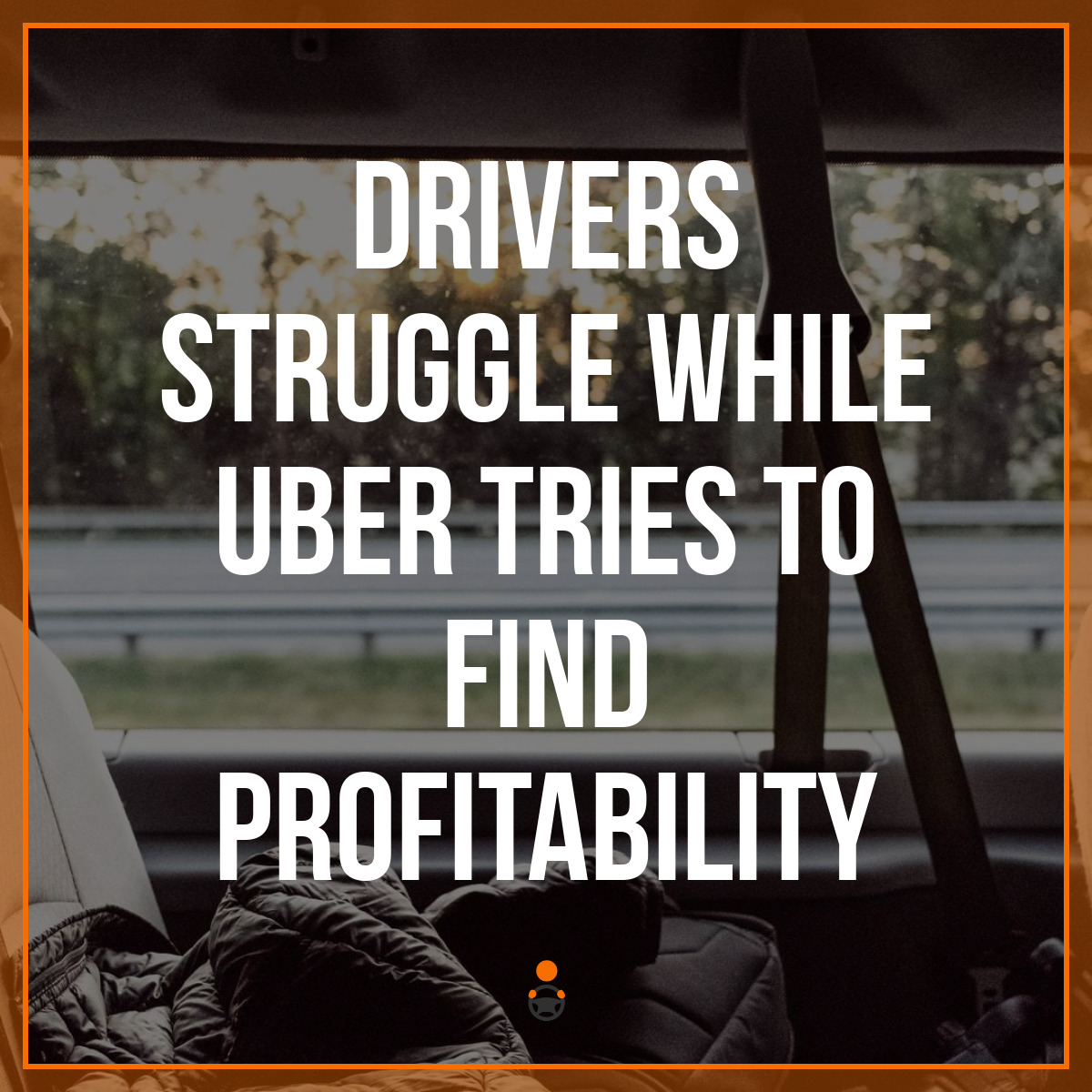 Drivers Struggle While Uber Tries to Find Profitability