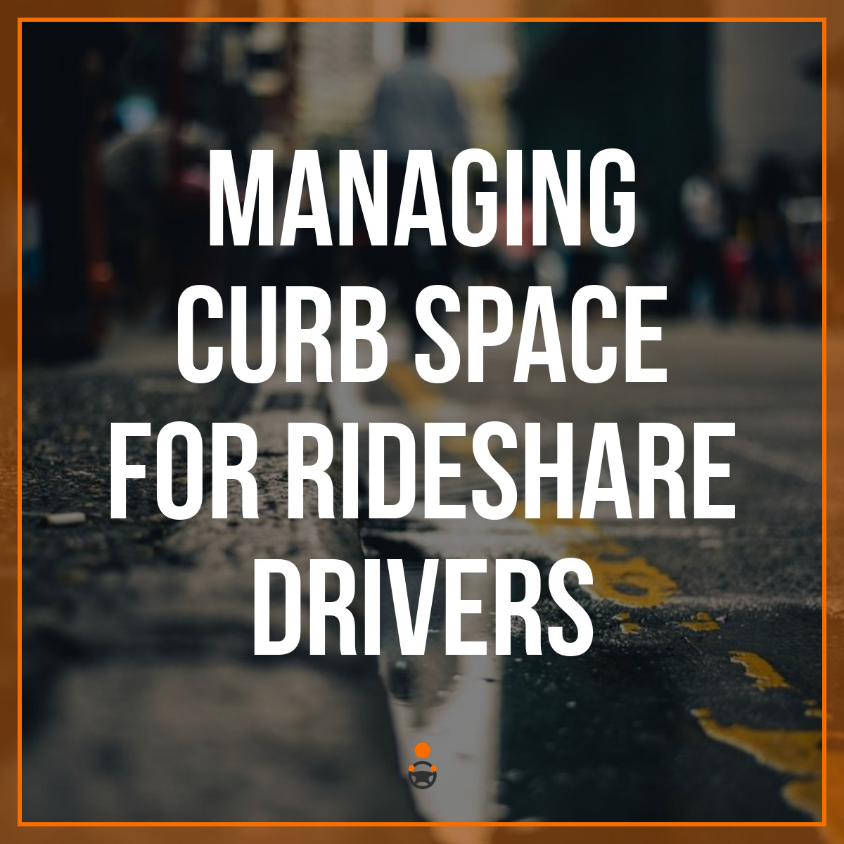Managing Curb Space for Rideshare Drivers