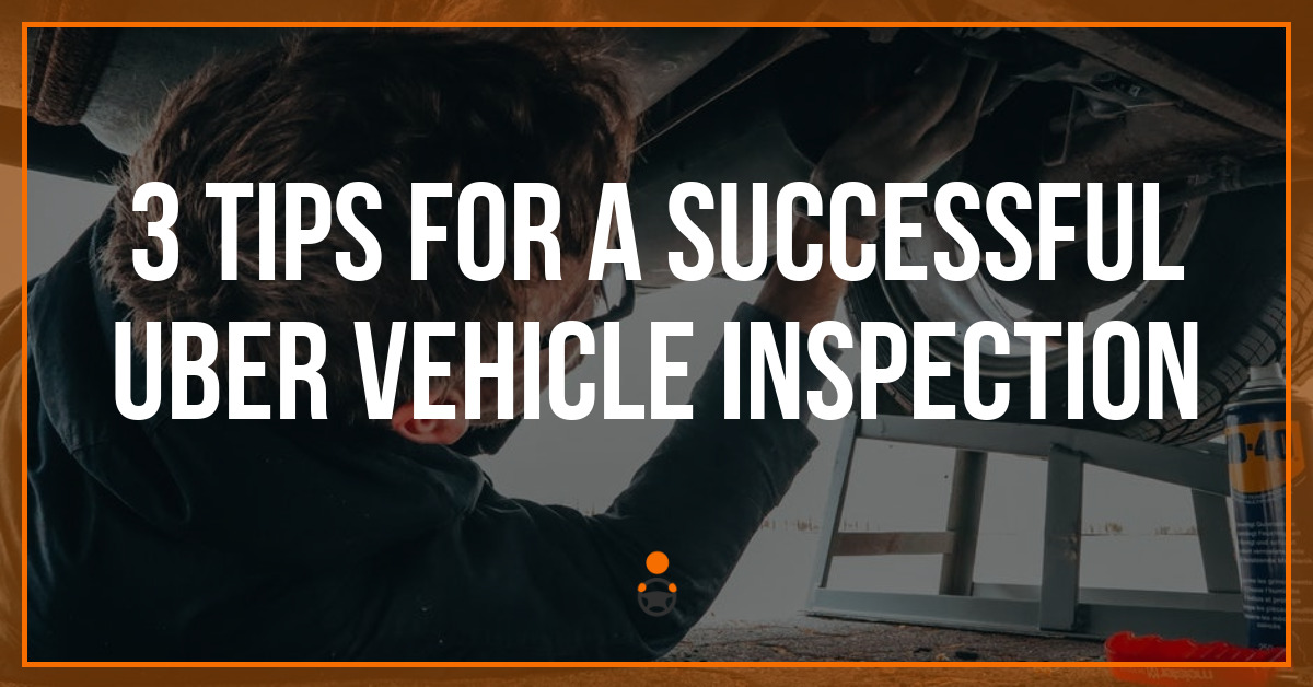Uber Vehicle Inspection What To Expect Tips For Success