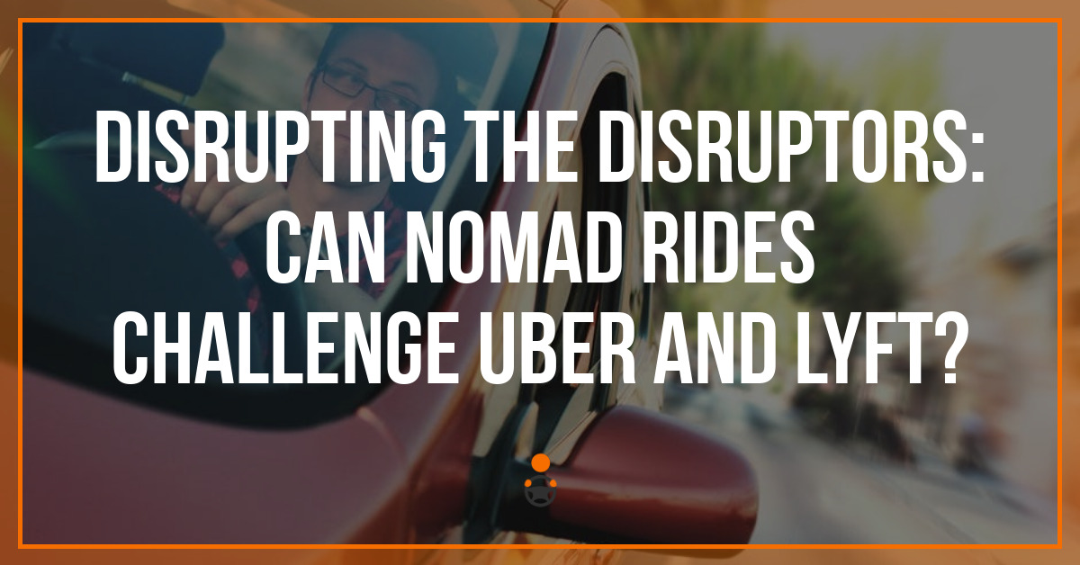 Uber Lease Car >> Disrupting the Disruptors: Can Nomad Rides Challenge Uber ...