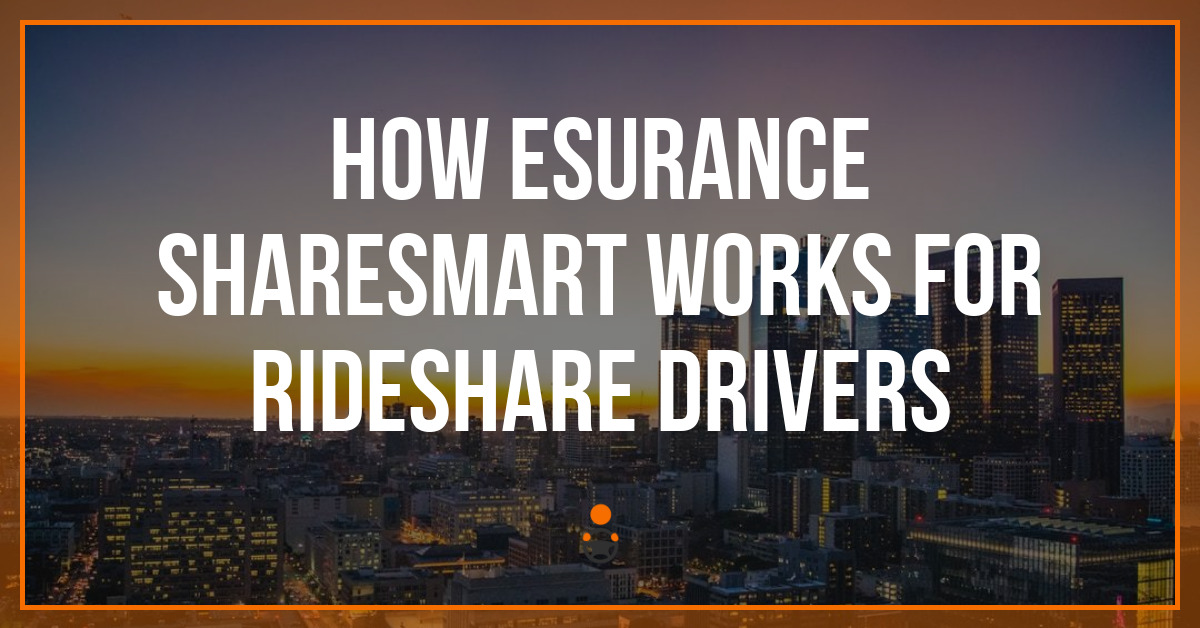 How Esurance ShareSmart Works for Rideshare Drivers