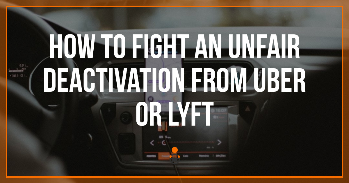 How to Fight an Unfair Deactivation from Uber or Lyft