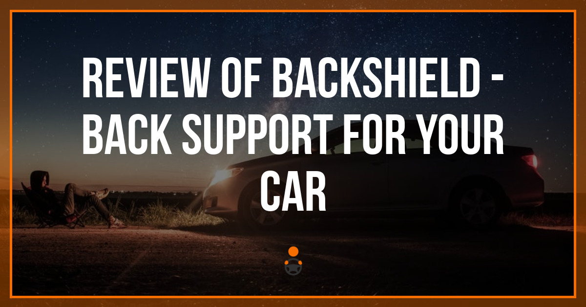 Review of BackShield – The Best Back Support for Your Car