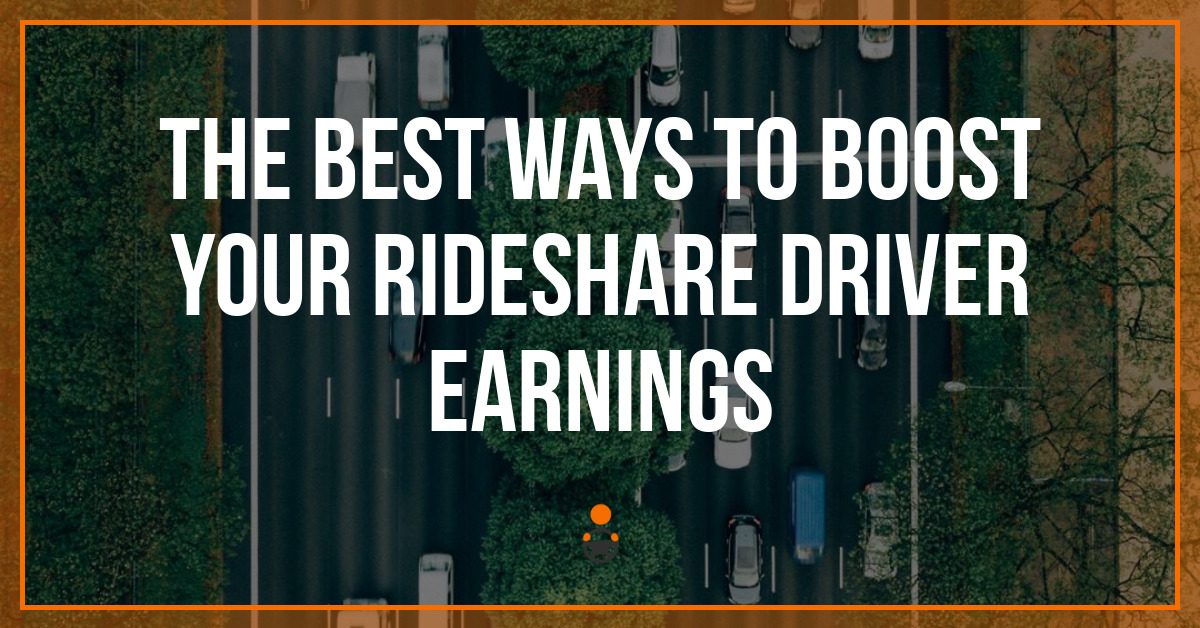 The Best Ways to Boost Your Rideshare Driver Earnings