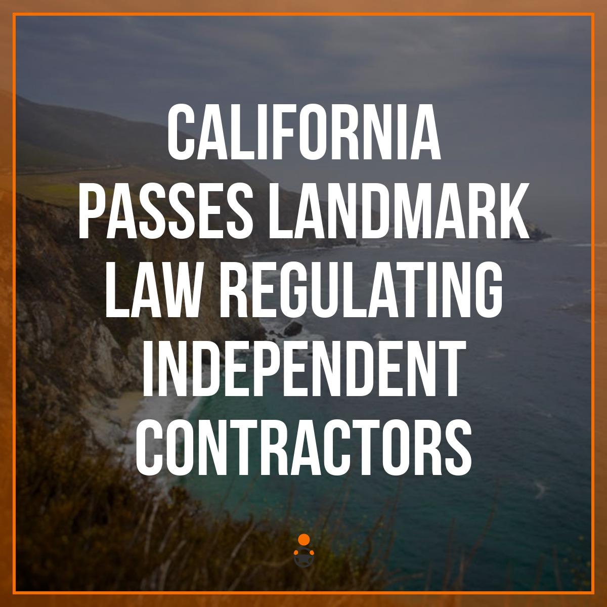 California Passes Landmark Law Regulating Independent Contractors