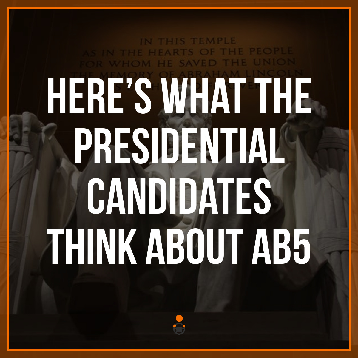 Here's What the Presidential Candidates Think About AB5