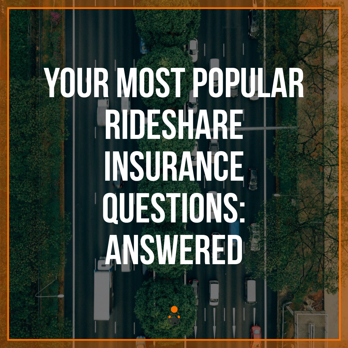 Your Most Popular Rideshare Insurance Questions: Answered