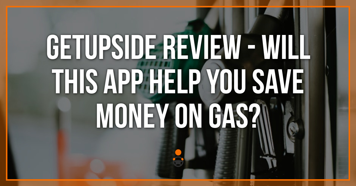 GetUpside Review (2021): Worth It? What's the Catch?