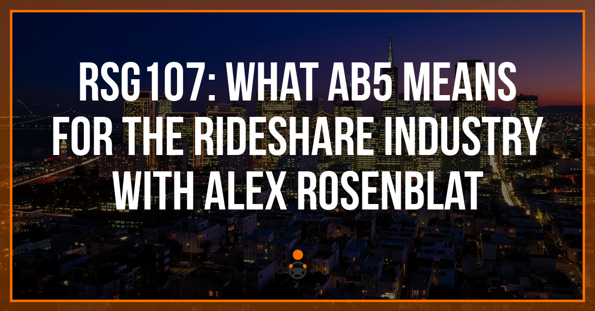 RSG107: What AB5 Means for the Rideshare Industry with Alex Rosenblat