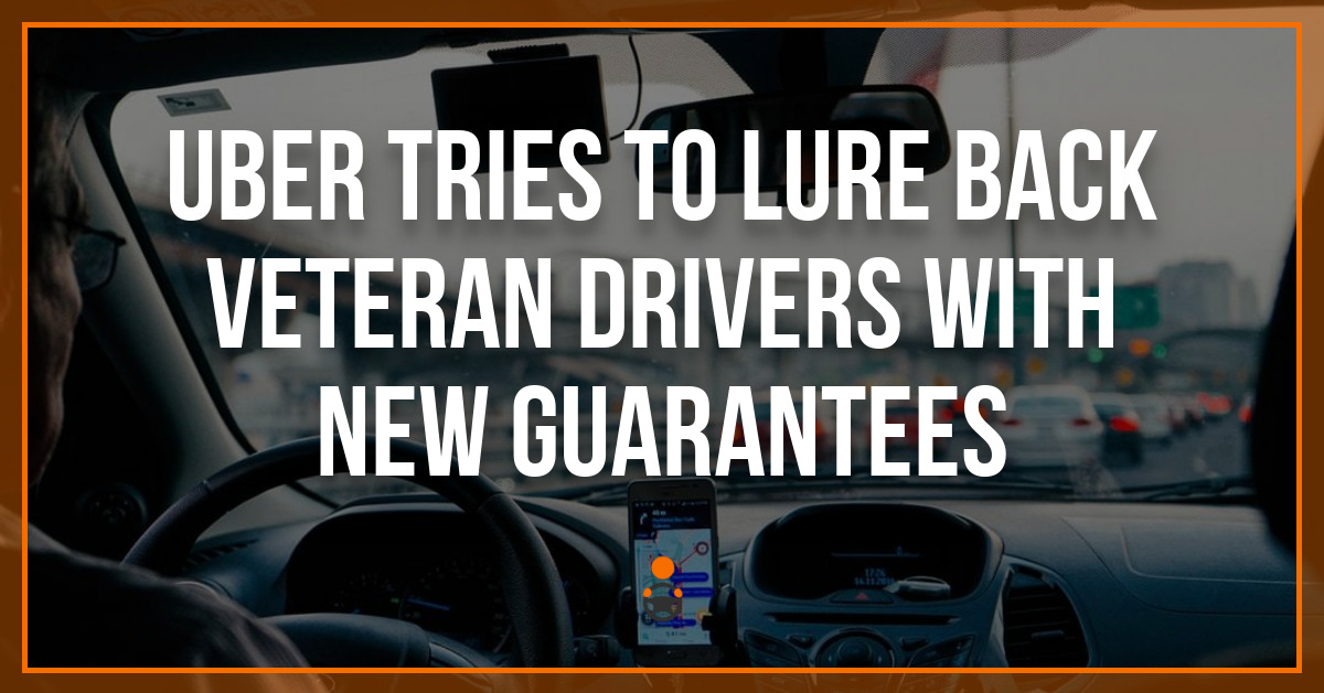 Uber Tries to Lure Back Veteran Drivers with New Guarantees