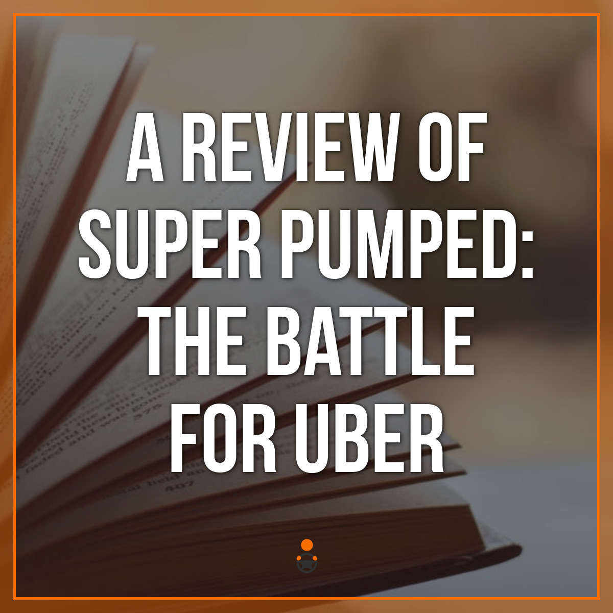 A Review of Super Pumped: The Battle for Uber