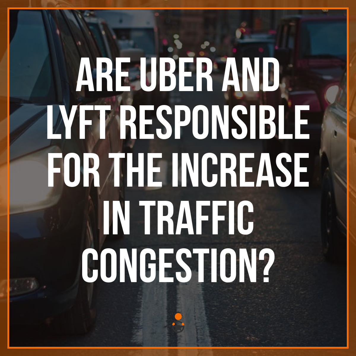 Are Uber and Lyft Responsible for the Increase in Traffic Congestion?