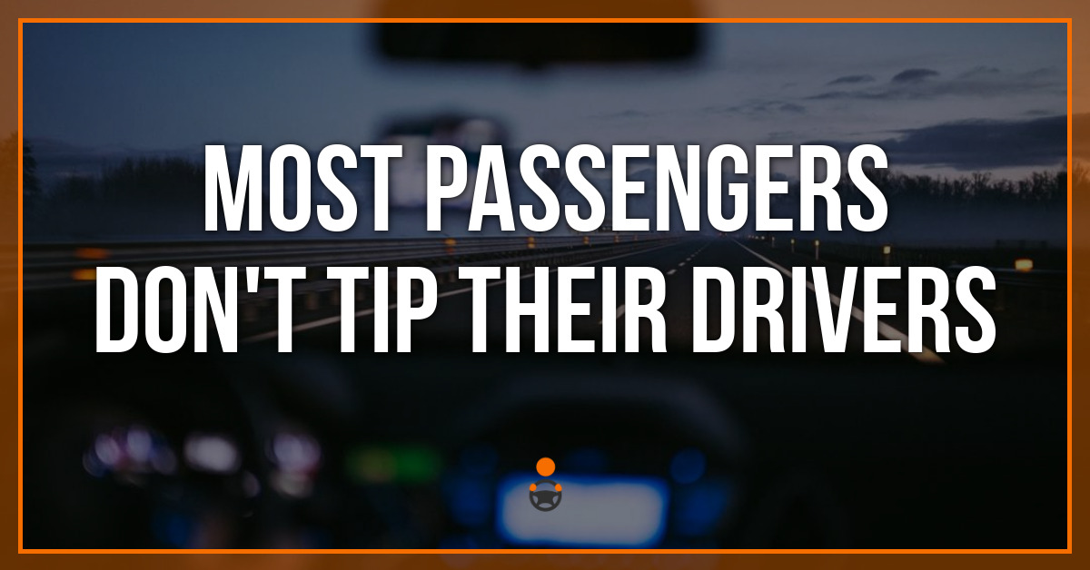 Most Passengers Don't Tip Their Drivers