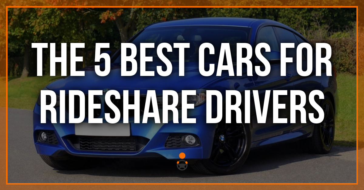 The 5 Best Cars for Rideshare Drivers