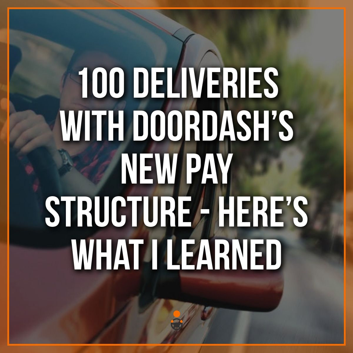 100 Deliveries with DoorDash's New Pay Structure – Here's What I Learned