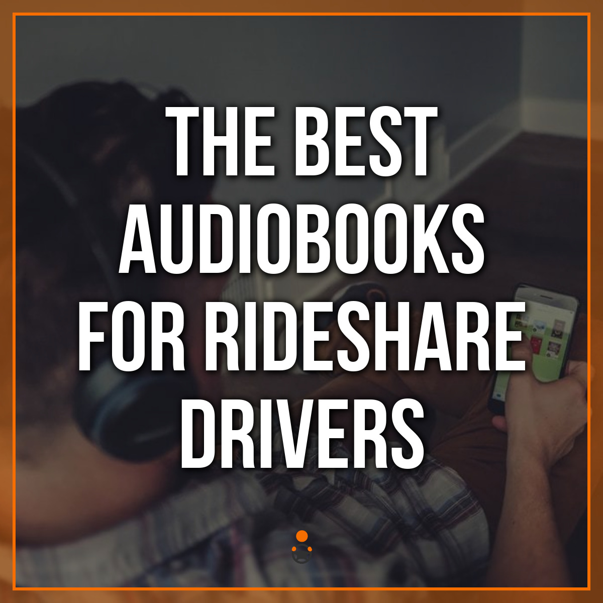 The Best Audiobooks for Rideshare Drivers