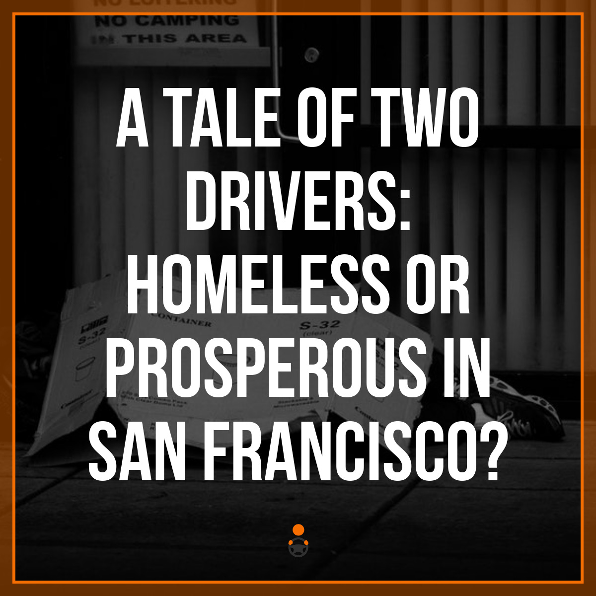 A Tale Of Two Drivers:  Homeless or Prosperous in San Francisco?