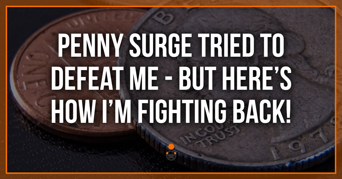 Penny Surge Tried to Defeat Me – But Here's How I'm Fighting Back!