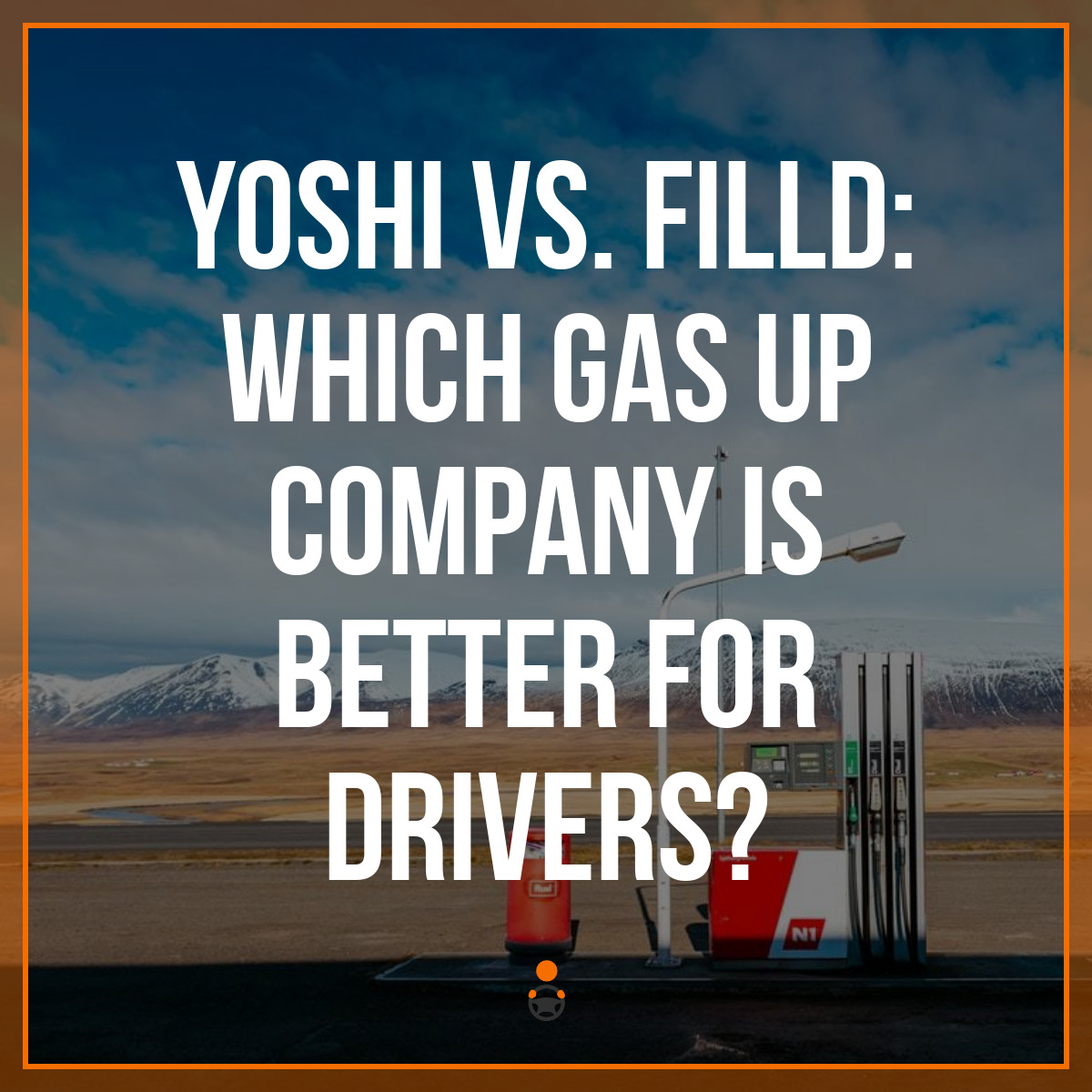 Yoshi vs. Filld: Which Gas Up Company is Better for Drivers?