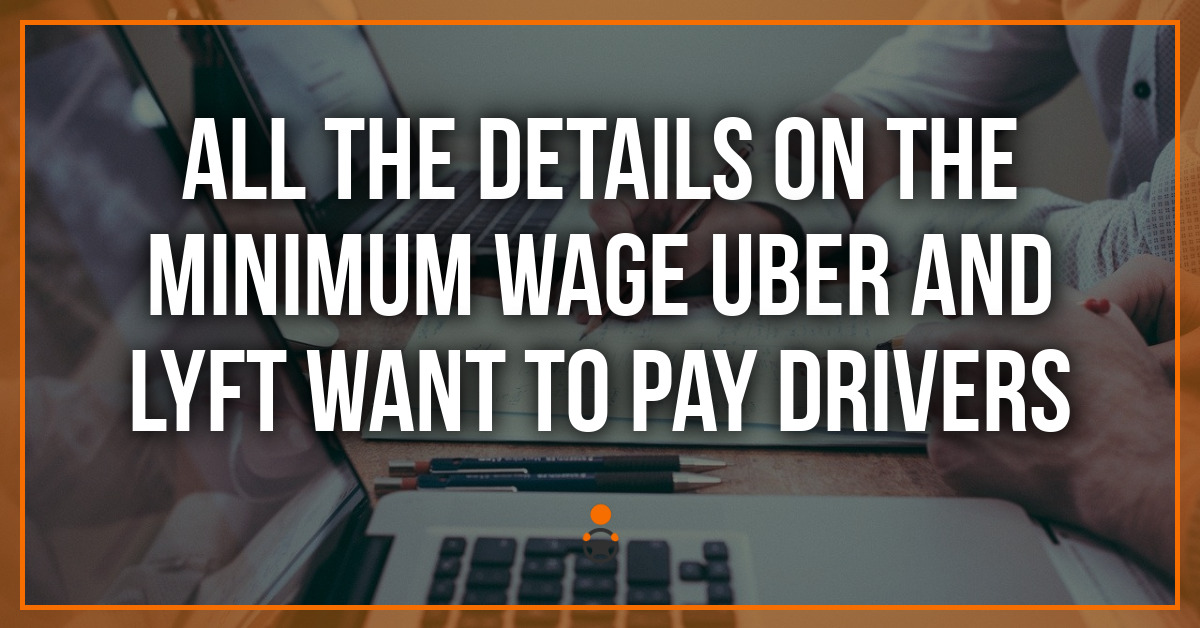 All the Details on the Minimum Wage Uber and Lyft Want to Pay Drivers
