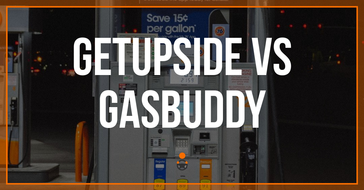 GetUpside vs GasBuddy: Which Gas App Is Better? [My Experience]