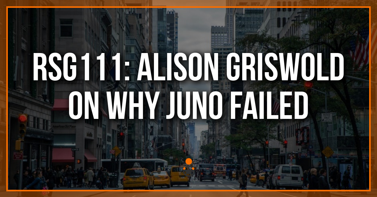 RSG111: Alison Griswold on Why Juno Failed