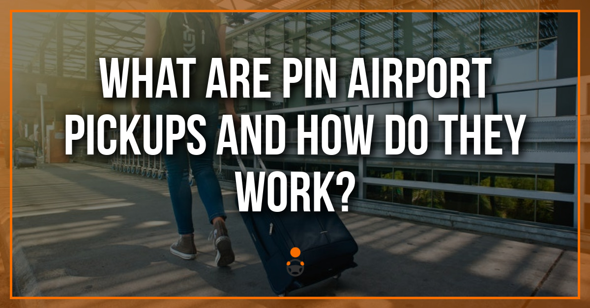 PIN Airport Pickups:  What They Are And How They Work
