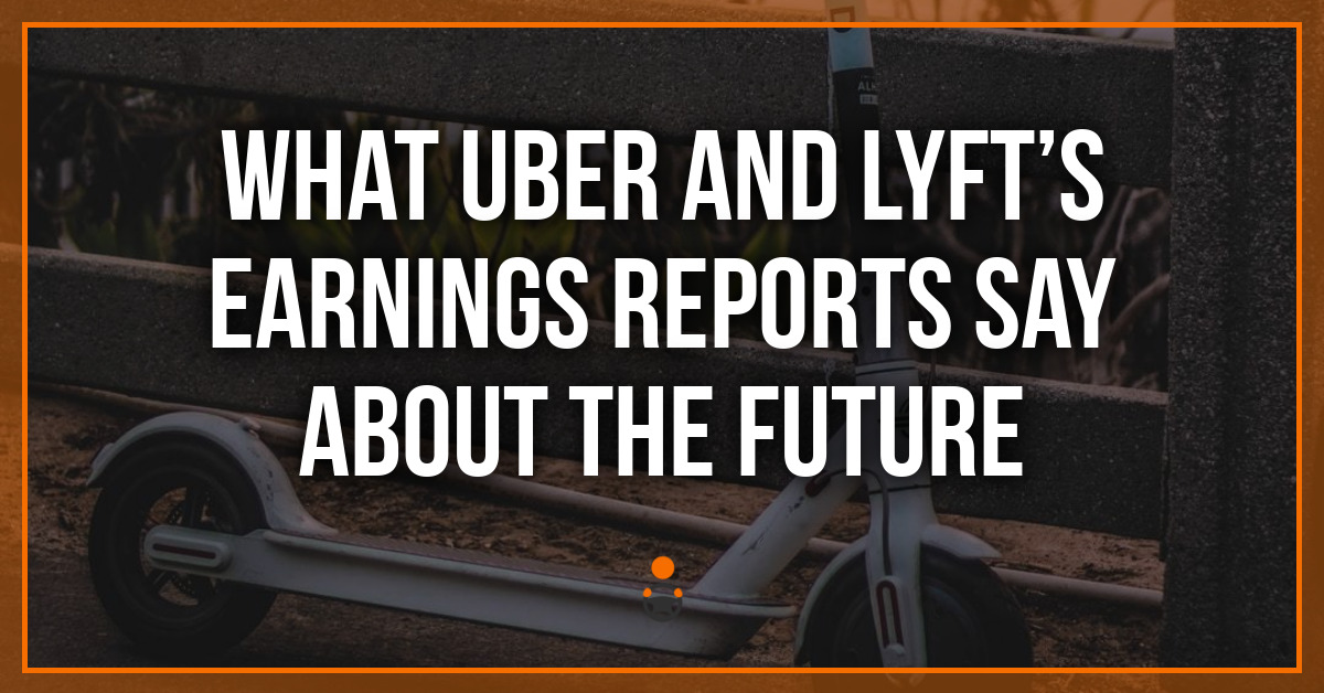 What Uber and Lyft's Earnings Reports Say About the Future